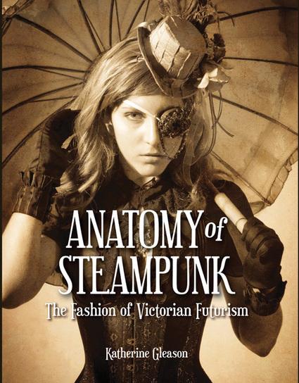 Exclusive sneak-peek inside Katherine Gleason's ANATOMY OF STEAMPUNK   Just Put Some Gears on It   Scoop.it