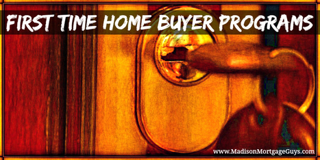 First Time Home Buyer Programs Wisconsin Illinois MN FL | Top Real Estate and Mortgage Articles | Scoop.it