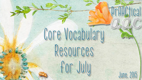 Core Vocabulary Resources for July | AAC: Augmentative and Alternative Communication | Scoop.it