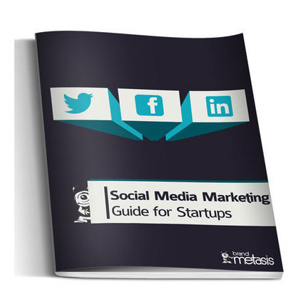Social Media Marketing Guide for Startups - Brand Metasis | Inbound Marketing | Scoop.it