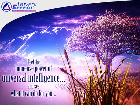 UNIVERSAL INTELLIGENCE – Experience it with The Trivedi Effect® | Health and Wellness | Scoop.it
