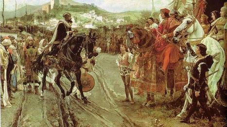 El día en que Boabdil decidió rendir Granada a los Reyes Católicos | Enseñar Geografía e Historia en Secundaria | Scoop.it