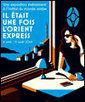 IL ETAIT UNE FOIS L'ORIENT EXPRESS   - INSTITUT DU MONDE ARABE à PARIS 05 - Exposition | Paris Secret et Insolite | Scoop.it