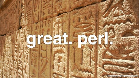 The Profound Programmer: great. perl. | fun for geeks | Scoop.it