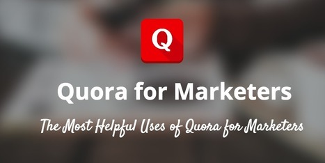 The Incredibly Simple Guide to Using Quora for Marketing | brand influencers social media marketing | Scoop.it