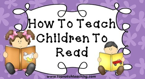 How To Teach Children To Read | Top Notch Teaching | English teaching thru social networks | Scoop.it