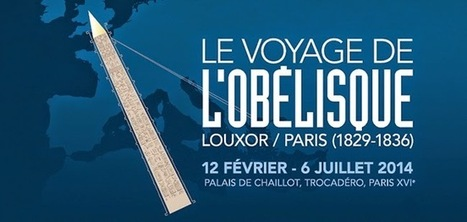 Changement: De Louxor à la Concorde, voyage d'Obélisque | Exposition Le Voyage de l'obélisque 12 février - 6 juillet 2014 | Scoop.it