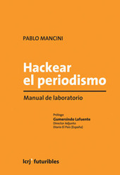 Hackear el periodismo. Manual de laboratorio | hackear periodismo | Scoop.it
