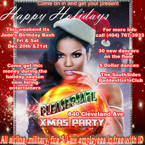 @PleasersAtl 849 Cleveland Ave.... HappyHolidays and come on out to Jades BirthdayBash this Fri & Sat.... | GetAtMe | Scoop.it