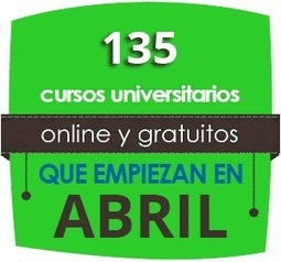 135 cursos universitarios, online y gratuitos que inician en Abril | tecnologia | Scoop.it