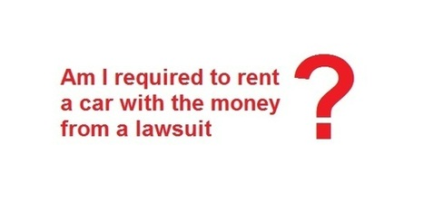 Is it Required to Rent a Car with the Money from a Lawsuit? | David Azizi Personal Injury | Scoop.it