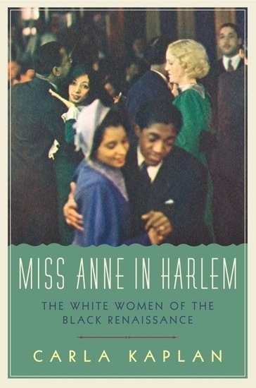 Mixed Race Studies » Scholarly Perspectives on Mixed-Race » Miss Anne in Harlem: The White Women of the Black Renaissance | Mixed American Life | Scoop.it
