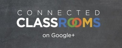 En la nube TIC: Google + Connected Classrooms : Aulas conectadas | APRENDIZAJE | Scoop.it