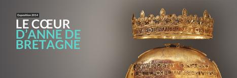IL Y A 2 ANS...Grand Patrimoine de Loire-Atlantique propose une découverte inédite et interactive du reliquaire du coeur d'Anne de Bretagne | Remue-méninges FLE | Scoop.it