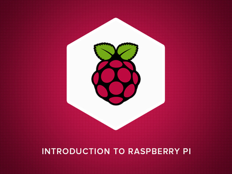 Build Robots, Sensors & More with This Complete Hardware Programming Training | Raspberry Pi | Scoop.it