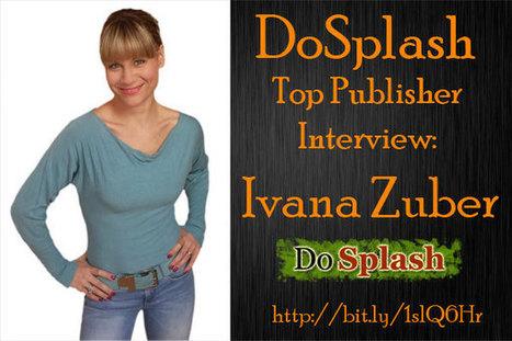 DoSplash Top Publisher Interview: Ivana Zuber | Business | Scoop.it