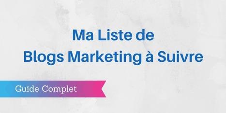 ▶ Les 40 Meilleurs Blogs Marketing : les Blogs à Suivre   Référencement internet   Scoop.it