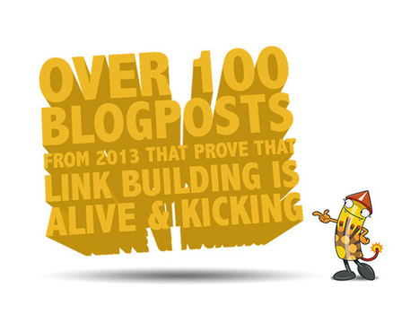 100+ Blogs from 2013 Which Prove Link Building Is Alive and Kicking! | Link Building and Linkers | Scoop.it