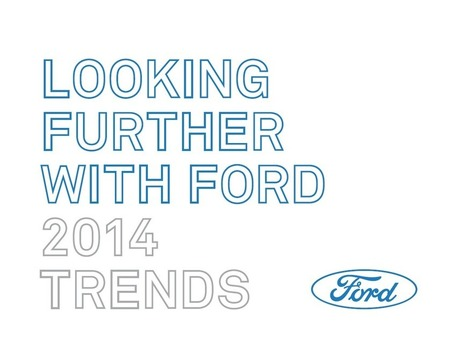 Ford: Top 10 Trends Shaping the World in 2014 | Business Video Directory | Scoop.it