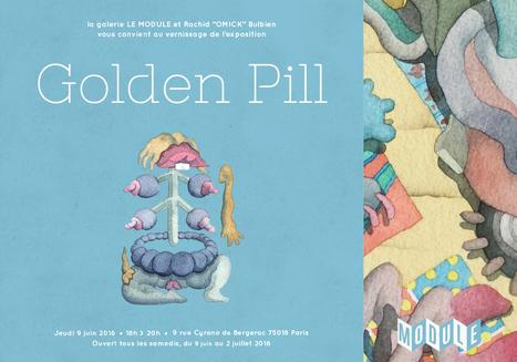 « Golden Pill », une exposition de Rachid Bulbien alias OMICK au Module | Tous les événements à ne pas manquer ! | Scoop.it