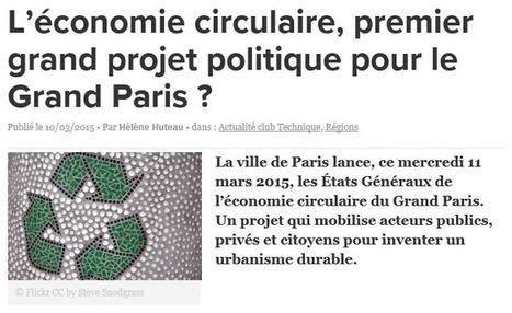 Etats Généraux du Grand Paris : l'économie CIRCULAIRE à l'honneur : YPREMA Le Blog | URBANmedias | Scoop.it