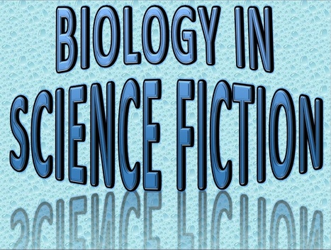 Biology in Science Fiction: A database of Free Science Fiction stories | Using Science Fiction to Teach Science | Scoop.it