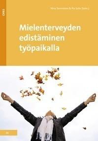 Mielenterveyden edistäminen työpaikalla : 9789523021174 | Kuntoutus & mielenterveys | Scoop.it
