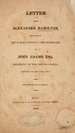 Letter from Alexander Hamilton, concerning the public conduct and character of John Adams, esq., president of the United States. (Open Library) | History of America | Scoop.it