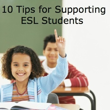 Supporting ESL Students: 10 Tips For Mainstream Teachers   English Language Learners   Scoop.it