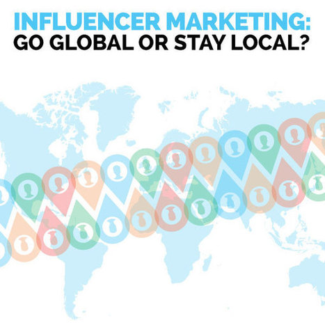 Influencer Marketing: Go Global Or Stay Local? - Onalytica | Digital Publishing | Scoop.it