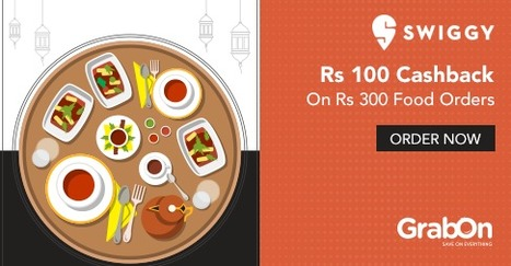 Get Rs 100 Cashback On Rs 300 Food Orders  | GrabOn | Scoop.it