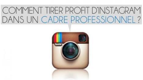 Comment tirer profit d'Instagram dans un cadre professionnel ? | Conseils & Astuces | Scoop.it
