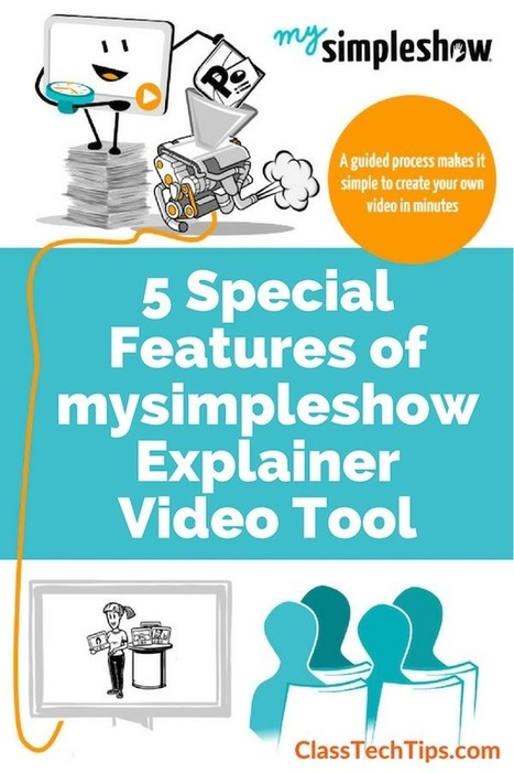 5 Special Features of mysimpleshow Explainer Video Tool - Class Tech Tips | Blogs | Scoop.it
