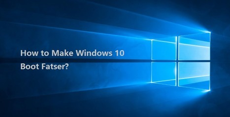 How to Fix Slow Startup Speed after Upgrading to Windows 10 | Software aplicable a la educación | Scoop.it