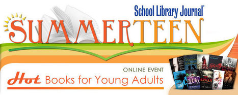 SLJ SummerTeen 2013: Hot Books for Young Adults | School Library Journal | Libraries for all | Scoop.it