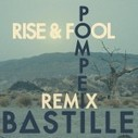 Bastille – Pompeii (Rise & Fool Remix) | The Music Ninja | ~  ♥ ~ @Harmony60 Music ~  ♥ ~ | Scoop.it
