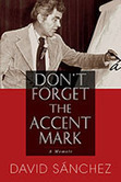 Don't Forget the Accent Mark: A Memoir   Mixed American Life   Scoop.it