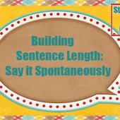 Building Sentence Length: Say it Spontaneously | Communication and Autism | Scoop.it
