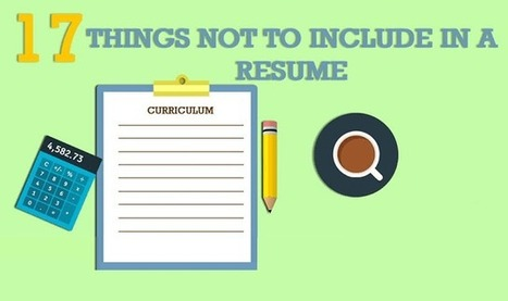 17 Things Not to Include in a Resume #infographic | Learning, Teaching & Leading Today | Scoop.it