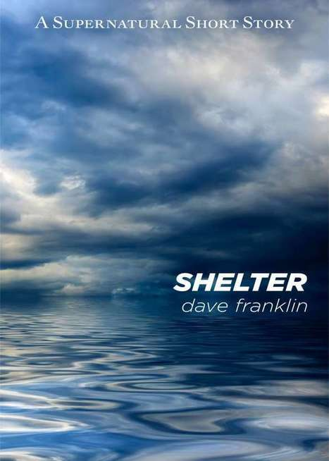 Screwpulp .:. Shelter: A Supernatural Short Story by Dave Franklin | Screwpulp | Scoop.it