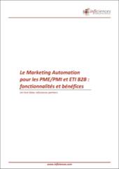 Livre Blanc : Le Marketing Automation pour les PME et ETI B2B - fonctionnalités et bénéfices   inficiences partners   Efficacité marketing & commerciale   Beyond Marketing   Scoop.it