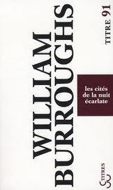 """Le Combat Oculaire: """"Les cités de la nuit écarlate"""" - William Burroughs   La Beat Generation ou l'exploration de l'esprit.   Scoop.it"""