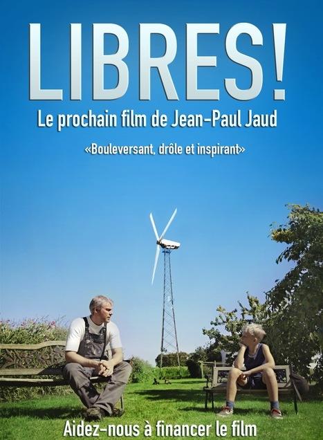 LIBRES ! Le prochain film de Jean-Paul Jaud   Energies Vertes en Midi-Pyrénées   Scoop.it