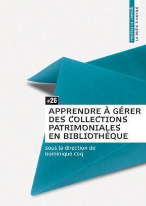 Apprendre à gérer des collections patrimoniales en bibliothèque   Bibliothèques-Patrimoine écrit-Brest   Scoop.it