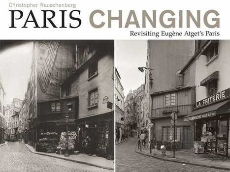 Paris Changing: Revisiting Eugène Atget's Paris | L'actualité de l'argentique | Scoop.it