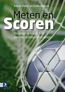 Meten en scoren : vergroot je impact als communicatieprofessional   Media and Communication   Scoop.it