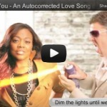Baby I Lobe You: An Autocorrected Love Song - VIDEO | Good Advice | Scoop.it