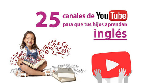 25 canales de Youtube para que tus hijos aprendan inglés | useful sites | Scoop.it