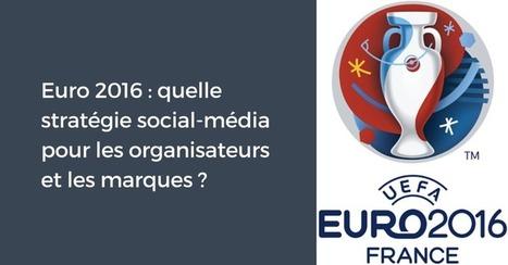 Euro 2016 : quelle stratégie social-média pour les organisateurs et les marques ? | #Communication #Marketing #Digital #Stratégies #Réputation #Socialmedia | Scoop.it