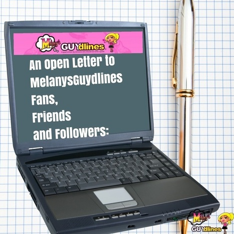 An Open Letter to MelanysGuydlines Fans, Friends and Followers: | Social Media | Scoop.it